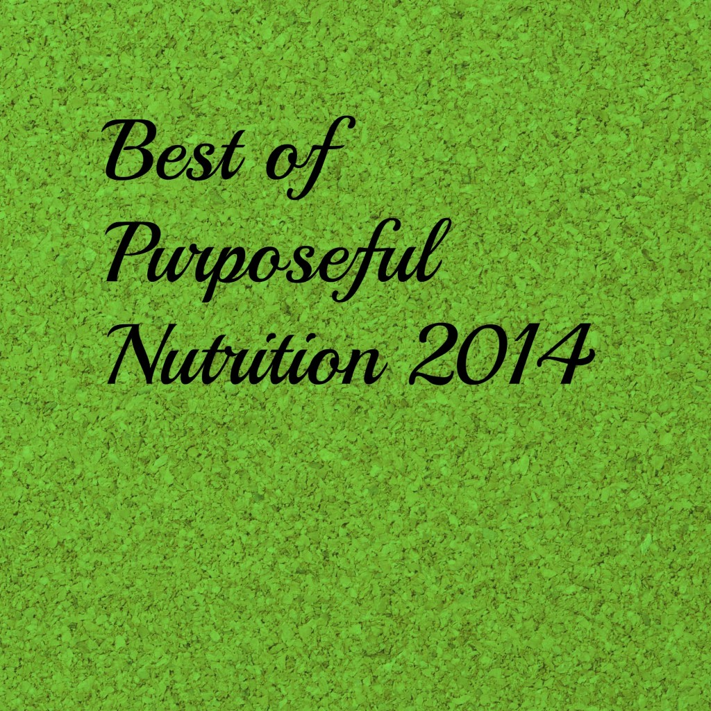 Best of Purposeful Nutrition 2014