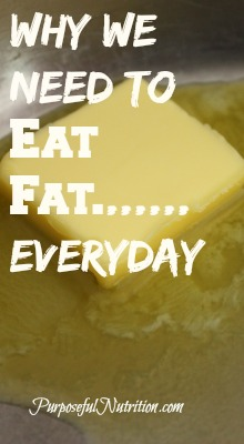 Why We Need to Eat Fat Everyday