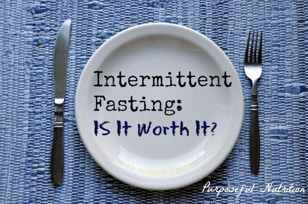 Intermittent Fasting: Is It Worth It?