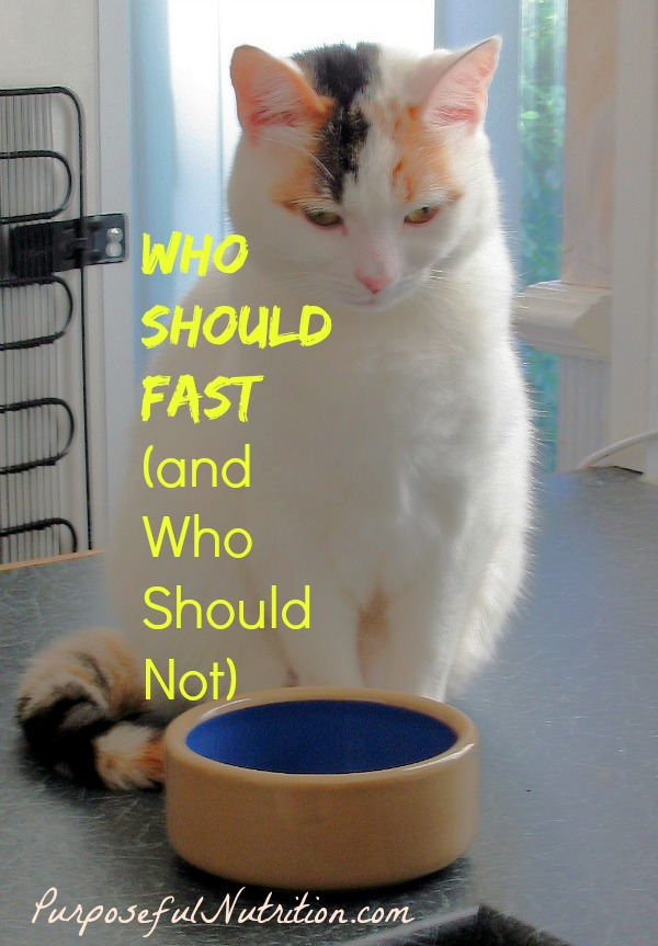 Who Should Fast (and Who Should Not)