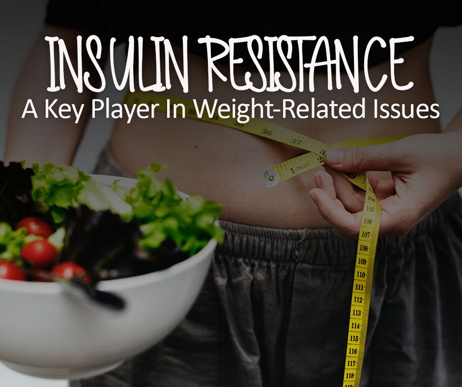 Insulin Resistance: A Key Player in Weight-Related Issues