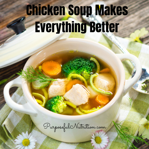 Chicken Soup Makes Everything Better