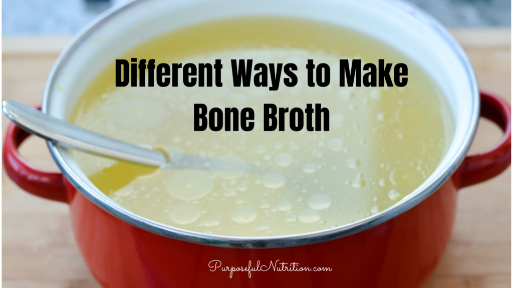 Different Ways to Make Bone Broth